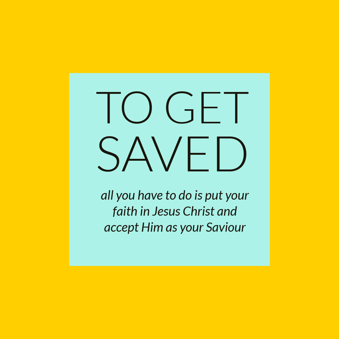 How to get saved? Put your faith and trust is Jesus Christ alone for salvation.